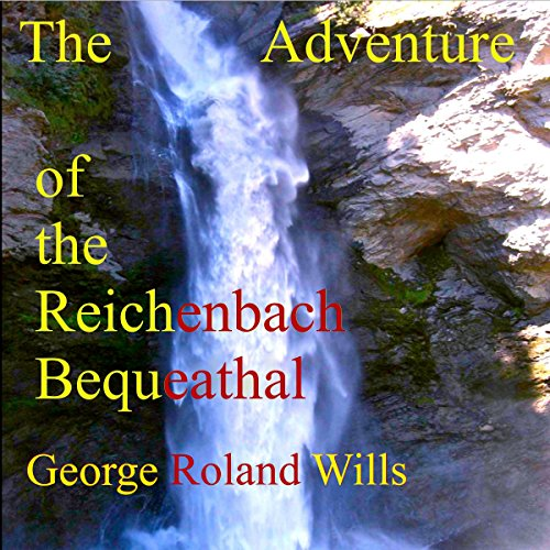 The Adventure of the Reichenbach Bequeathal audiobook cover art