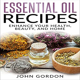 Essential Oil Recipes: Enhance Your Health, Beauty, and Home audiobook cover art