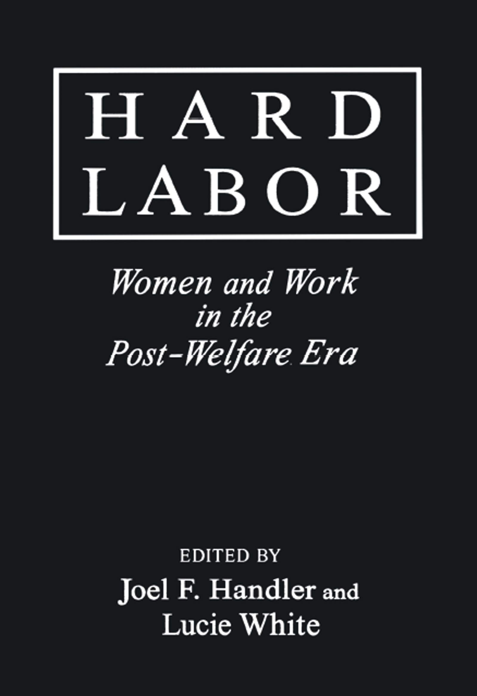 Hard Labor: Challenges, Strategies, Innovations (Issues in Work and Human Resources)