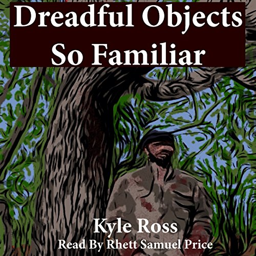 Dreadful Objects So Familiar audiobook cover art