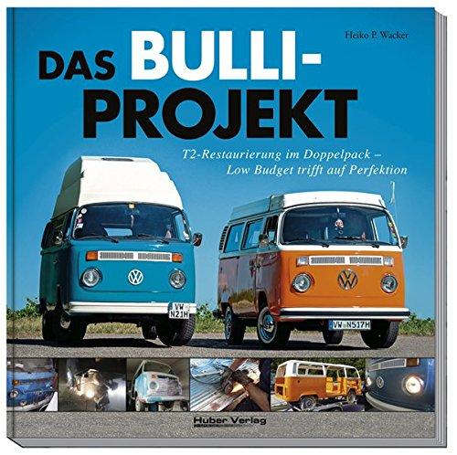 Das Bulli-Projekt: T2-Restaurierung im Doppelpack: Low Budget triff auf Perfektion