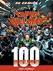 professional DC Comics Supervillain: 100 Best Moments: Highlights of World History …