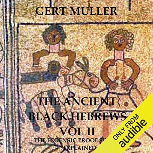 The Ancient Black Hebrews Vol II cover art