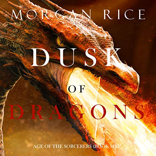 Dusk of Dragons Audiobook By Morgan Rice cover art