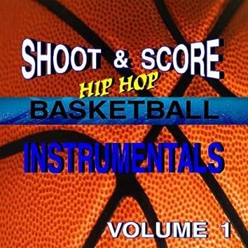 Shoot & Score: Hip Hop Basketball Instrumentals, Vol. 1