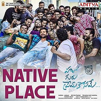 "Native Place (From ""Hello Guru Prema Kosame"")"