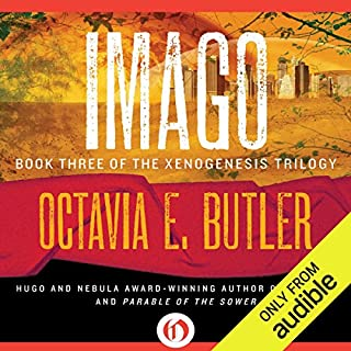 Imago                   By:                                                                                                                                 Octavia E. Butler                               Narrated by:                                                                                                                                 Barrett Aldrich                      Length: 8 hrs and 18 mins     1,202 ratings     Overall 4.5