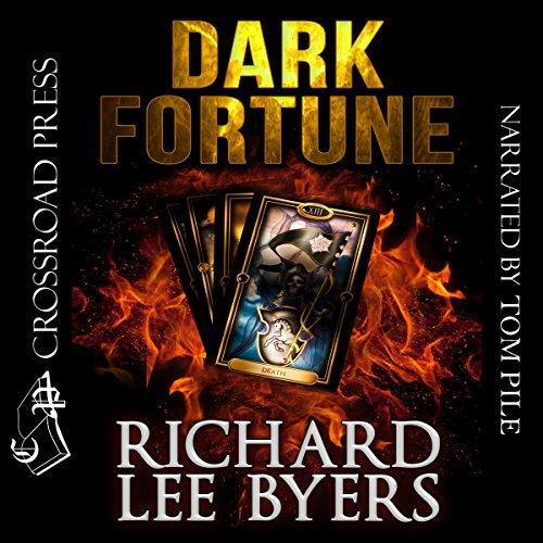 Dark Fortune                   By:                                                                                                                                 Richard Lee Byers                               Narrated by:                                                                                                                                 Tom Pile                      Length: 8 hrs and 44 mins     Not rated yet     Overall 0.0