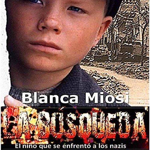 La búsqueda: el niño que se enfrentó a los nazis [Results: The Child Who Faced the Nazis] audiobook cover art