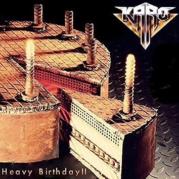 Heavy Birthday II
