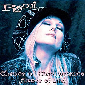 Chance of Circumstance (Dance of Life)