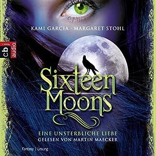 Sixteen Moons - Eine unsterbliche Liebe                   Autor:                                                                                                                                 Kami Garcia,                                                                                        Margaret Stohl                               Sprecher:                                                                                                                                 Martin Maecker                      Spieldauer: 6 Std. und 57 Min.     122 Bewertungen     Gesamt 3,9