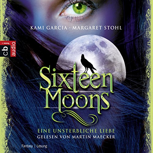 Sixteen Moons - Eine unsterbliche Liebe                   By:                                                                                                                                 Kami Garcia,                                                                                        Margaret Stohl                               Narrated by:                                                                                                                                 Martin Maecker                      Length: 6 hrs and 57 mins     Not rated yet     Overall 0.0