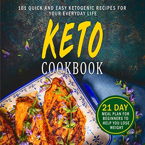 Keto Cookbook: 101 Quick-and-Easy Ketogenic Recipes for Your Everyday Life audiobook cover art