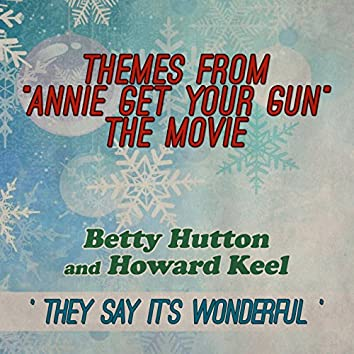"""They Say It's Wonderful: Themes From """"Annie Get Your Gun"""" (The Movie)"""