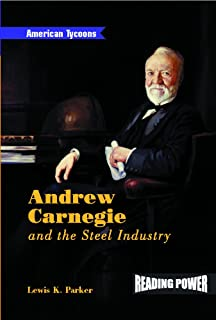 Andrew Carnegie and the Steel Industry (Reading Power: American Tycoons)