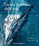 L'arte e la scienza della vela. Nuova ediz.