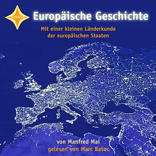 Europäische Geschichte                   Autor:                                                                                                                                 Manfred Mai                               Sprecher:                                                                                                                                 Marc Bator                      Spieldauer: 6 Std. und 35 Min.     55 Bewertungen     Gesamt 4,1