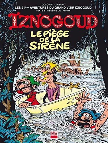 Iznogoud - tome 21 - Le piège de la sirène (BANDE DESSINEE)