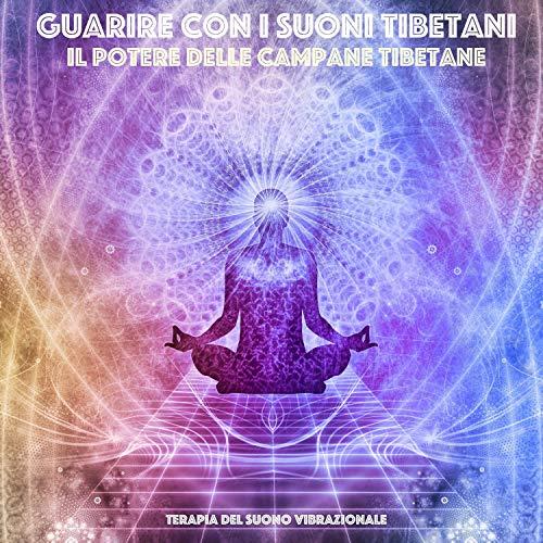 Guarire con i suoni tibetani - Il potere delle campane tibetane audiobook cover art