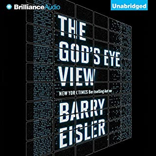 The God's Eye View                   By:                                                                                                                                 Barry Eisler                               Narrated by:                                                                                                                                 Barry Eisler                      Length: 11 hrs and 21 mins     1,814 ratings     Overall 4.3
