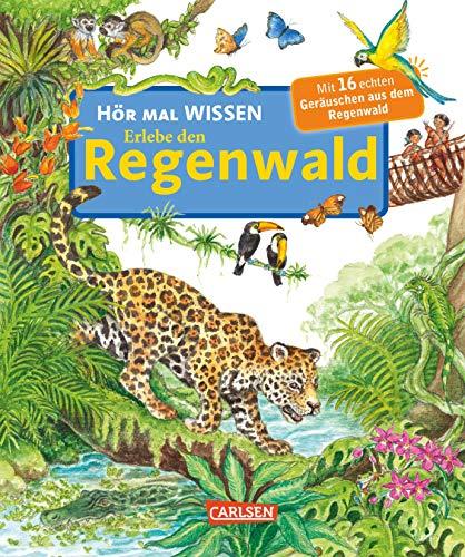 Hör mal (Soundbuch): Wissen: Erlebe den Regenwald
