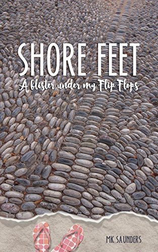 Shore Feet : A Blister Under My Flip Flops (Waves of Laughter Book 3) (English Edition)