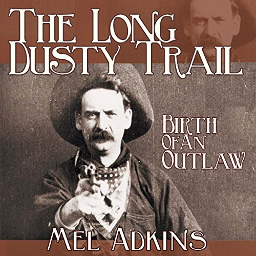 The Long Dusty Trail: Birth of an Outlaw, Book 3 audiobook cover art