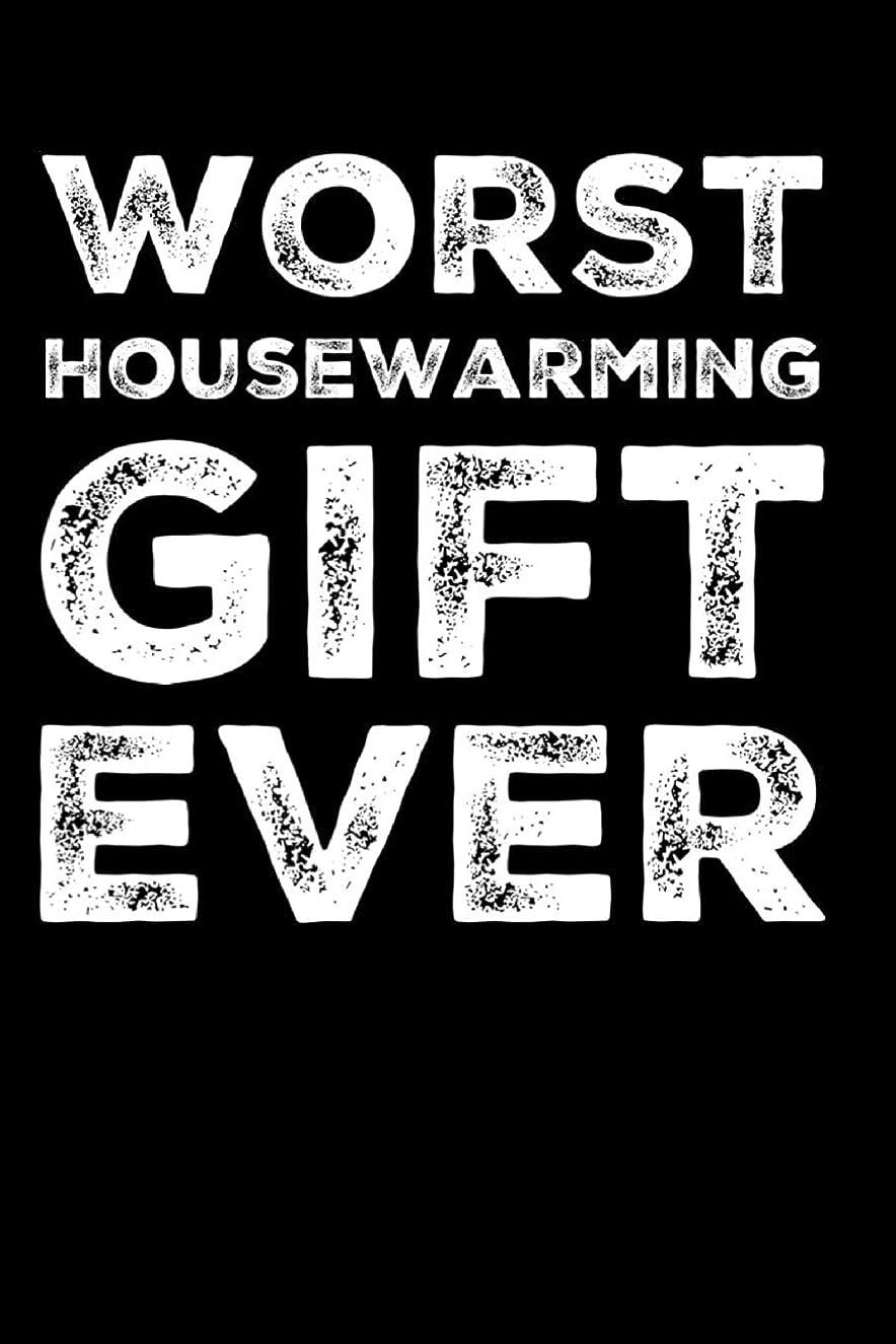 手を差し伸べる下品邪魔するWorst Housewarming Gift Ever: 110-Page Blank Lined Journal Housewarming Gag Gift
