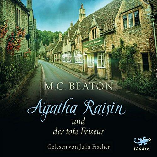 Agatha Raisin und der tote Friseur Audiobook By M. C. Beaton cover art