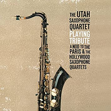 Playing Tribute: A Nod to the Paris & The Hollywood Saxophone Quartets