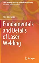 Fundamentals and Details of Laser Welding (Topics in Mining, Metallurgy and Materials Engineering)