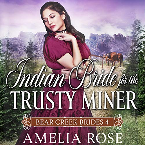 Indian Bride for the Trusty Miner (Historical Western Romance) cover art