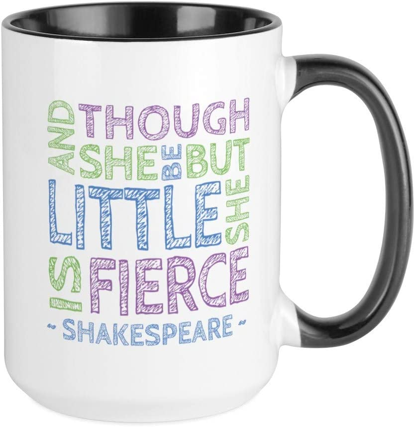 Cafepress Though She Be But Little She Is Fierce Mug Coffee Mug Large 15 Oz White Coffee Cup Kitchen Dining