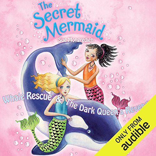 The Secret Mermaid: Whale Rescue & The Dark Queen's Revenge cover art