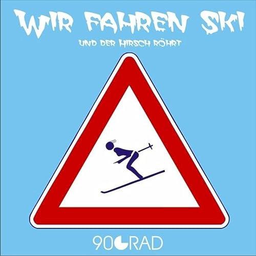 Wir Fahren Ski (Und Hirsch Röhrt)