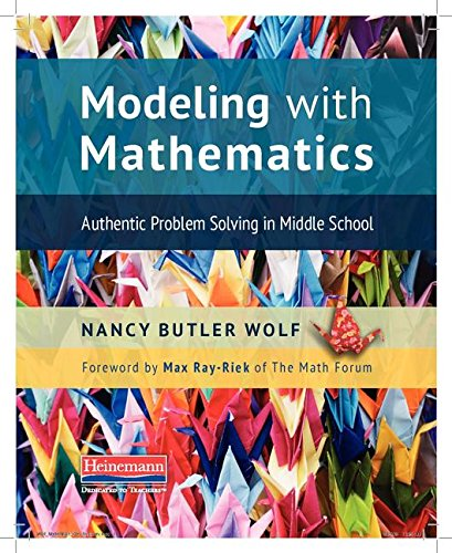 Modeling With Mathematics Authentic Problem Solving In Middle School