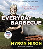 Everyday Barbecue: At Home with America s Favorite Pitmaster: A Cookbook