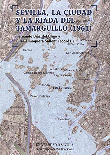 Sevilla, la ciudad y la riada del Tamarguillo (1961): 252 (Historia y Geografía)
