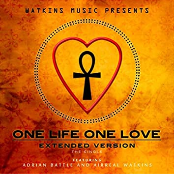 One Life One Love (Extended Version) [feat. Adrian Battle & Airreal Watkins]