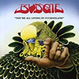 Songtexte von Budgie - You're All Living in Cuckooland
