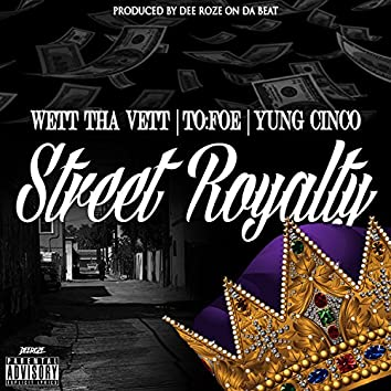 Street Royalty (feat. To Foe & Yung Cinco)