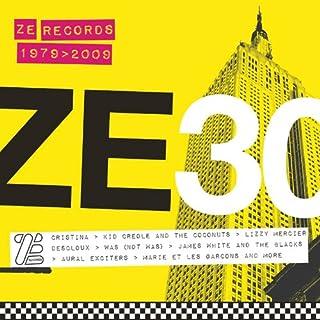 ZE 30 : ZE RECORDS STORY 1979-2009