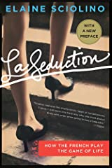 La Seduction: How the French Play the Game of Life Paperback