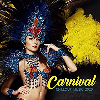 Carnival Chillout Music 2020 - Special Edition of Latin Chillout Beats for the Carnival Festival in Rio 2019