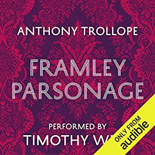 Framley Parsonage                   By:                                                                                                                                 Anthony Trollope                               Narrated by:                                                                                                                                 Timothy West                      Length: 19 hrs and 39 mins     324 ratings     Overall 4.6