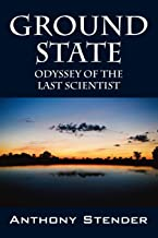 Ground State: Odyssey of the Last Scientist