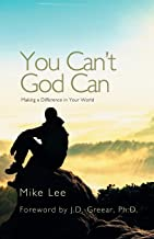 You Can't God Can: Making a Difference in Your World