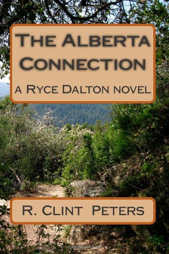 Book: The Alberta Connection, a Ryce Dalton novel by R. Clint Peters