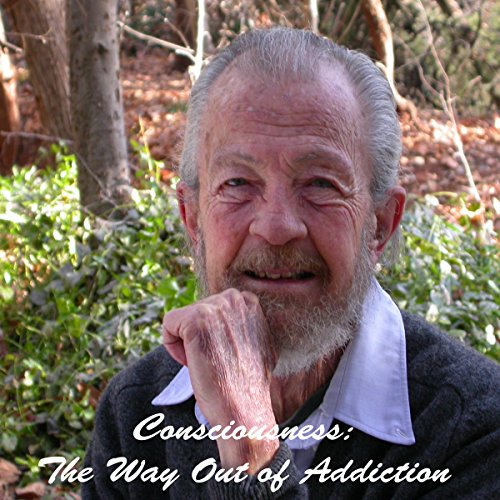 Conciousness: The Way Out of Addiction                   De :                                                                                                                                 David R. Hawkins MD                               Lu par :                                                                                                                                 David R. Hawkins MD                      Durée : 3 h et 35 min     Pas de notations     Global 0,0